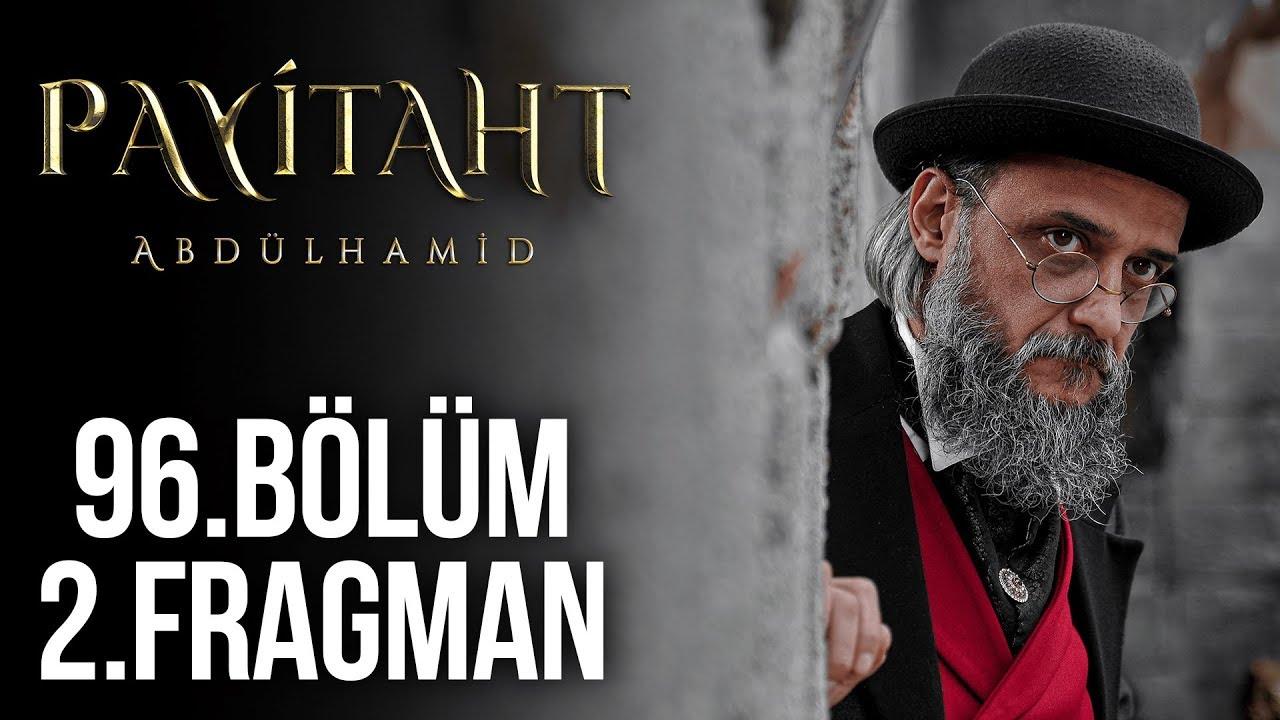Payitaht Abdülhamid 96.Bölüm 2.Fragmanı