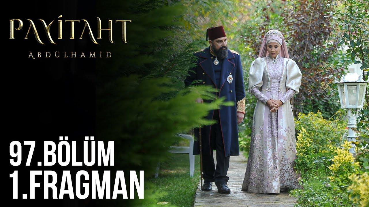 Payitaht Abdülhamid 97.Bölüm Fragmanı