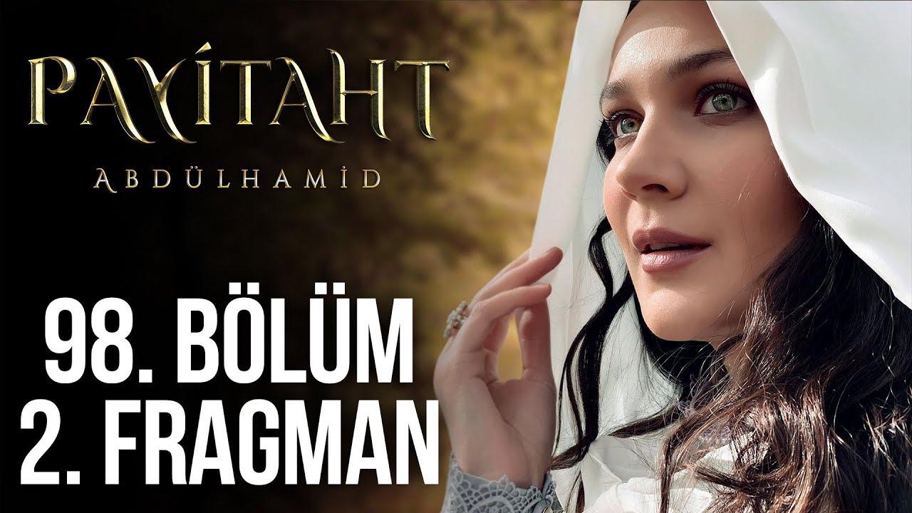 Payitaht Abdülhamid 98.Bölüm 2. Fragmanı