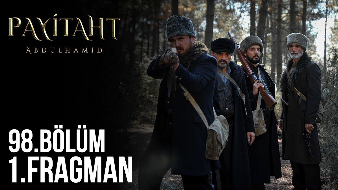 Payitaht Abdülhamid 98.Bölüm Fragmanı