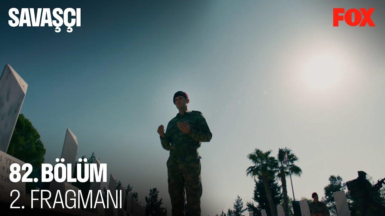Savaşçı 82.Bölüm 2.Fragman