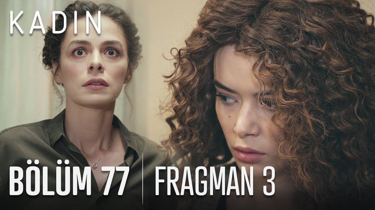 Kadın 77. Bölüm 3. Fragmanı