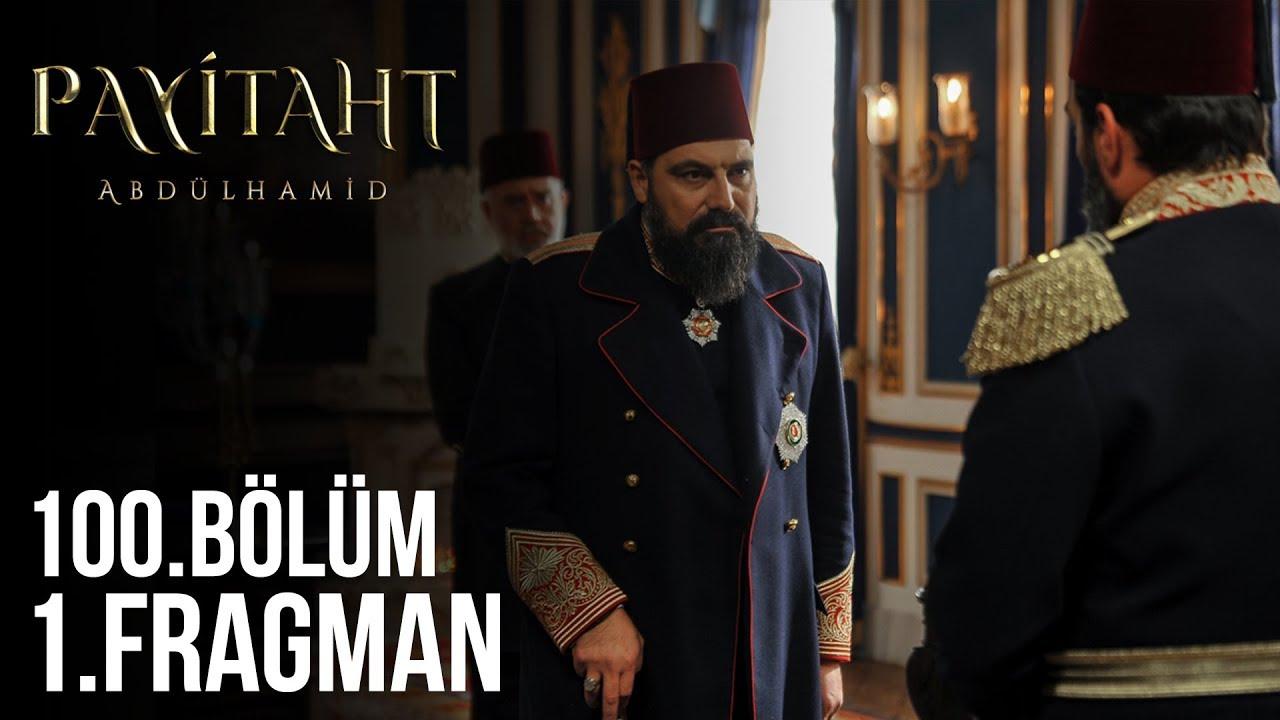 Payitaht Abdülhamid 100.Bölüm Fragmanı
