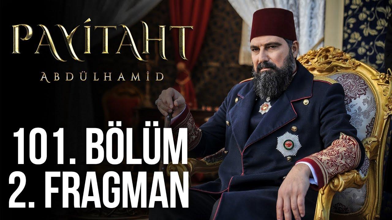 Payitaht Abdülhamid 101.Bölüm 2.Fragmanı