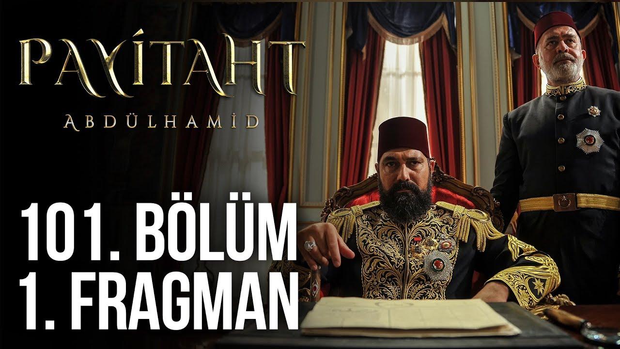 Payitaht Abdülhamid 101.Bölüm Fragmanı