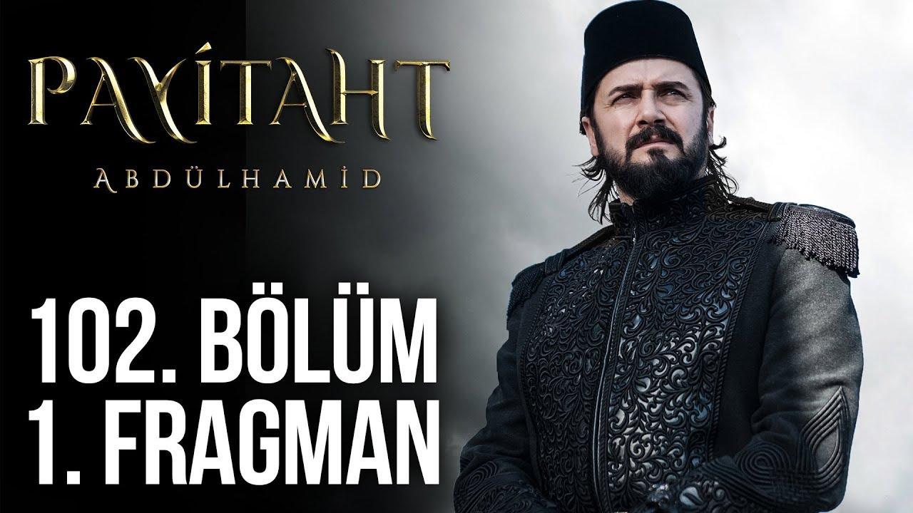Payitaht Abdülhamid 102.Bölüm Fragmanı