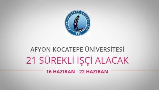 Afyon Kocatepe Üniversitesi 21 sürekli işçi alacak