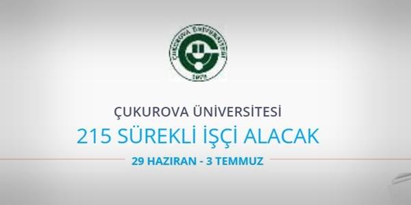Çukurova Üniversitesi 215 Sürekli işçi alacak