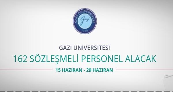 Gazi Üniversitesi 162 Sözleşmeli personel alıyor
