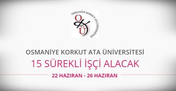 Osmaniye Korkut Ata Üniversitesi 15 Sürekli İşçi alıyor
