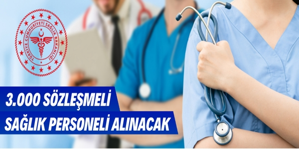 Sağlık Bakanlığı 3000 sözleşmeli sağlık personeli alıyor