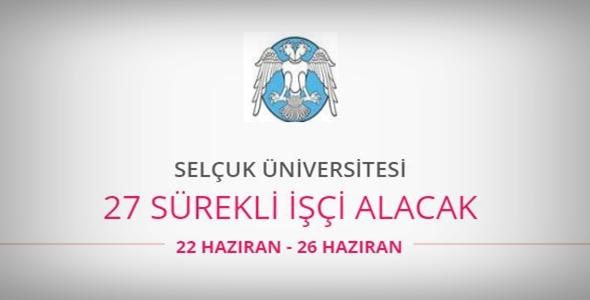 Selçuk Üniversitesi 27 Sürekli İşçi alıyor