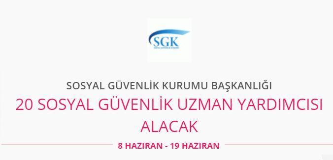 SGK 20 Sosyal Güvenlik Uzman Yardımcısı Alacak