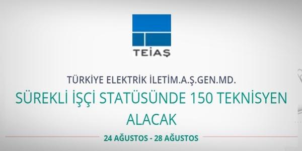 TEİAŞ Genel Müdürlüğü 150 Teknisyen Alacak