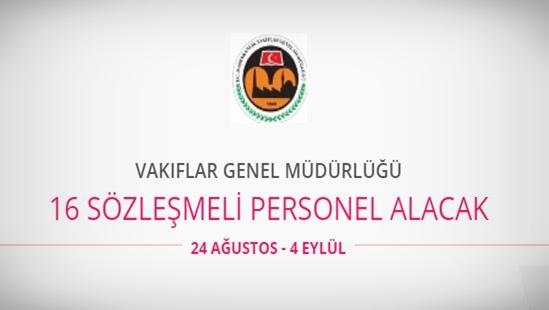 Vakıflar Genel Müdürlüğü 16 Sözleşmeli Personel alacak