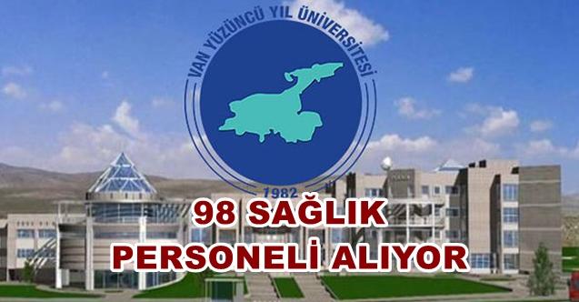 Van Yüzüncü Yıl Üniversitesi 98 Sağlık Personeli alıyor