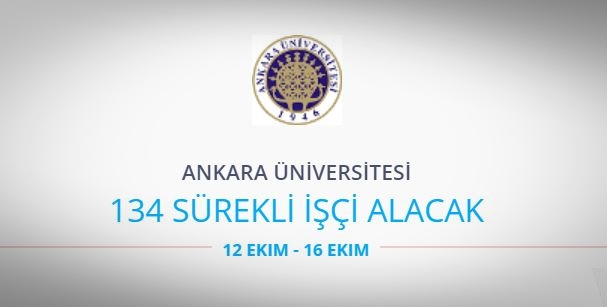 Ankara Üniversitesi 134 Sürekli İşçi alacak
