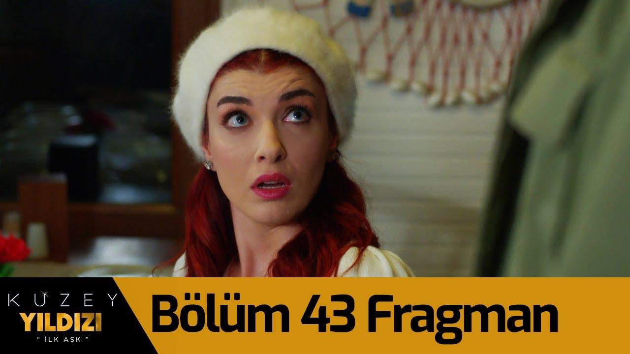Kuzey Yıldızı İlk Aşk 43.Bölüm Fragmanı