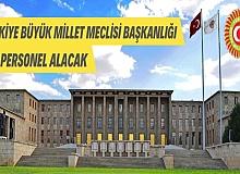 Türkiye Büyük Millet Meclisi Başkanlığı 197 personel alacak