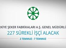 Türkiye Şeker Fabrikaları A.Ş. 227 Sürekli İşçi Alacak