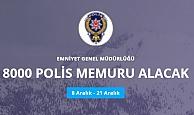 Emniyet Genel Müdürlüğü 8000 Polis Alıyor