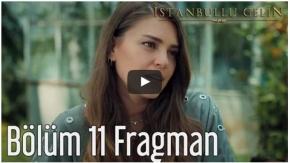 İstanbullu Gelin 11. Bölüm Fragmanı