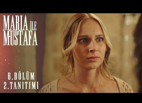 Maria İle Mustafa 6.Bölüm 2.Fragmanı